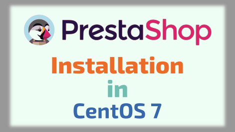 How to install PrestaShop in CentOS 7 with and Without Script.