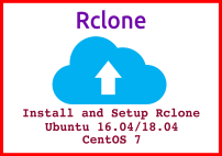Install And Setup Rclone For Google Drive On Ubuntu 16.04 And Ubuntu 18.04.